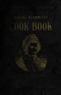 Martha Washington Cook Book : a compendium of cookery; 1918