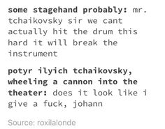 Tchaikovsky overture with a cannon Music Jokes, Music Humor, Stupid Funny, The Funny, Hilarious, Tumblr Funny, Funny Memes, Good Jokes, Funny Pins