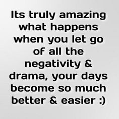 Its trully amazing what happens when you let go of all the negativity and drama, your days become so much better and easier. :) Continue reading…