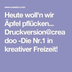 Heute woll'n wir Äpfel pflücken... Druckversion@creadoo -Die Nr.1 in kreativer Freizeit!