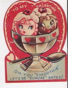 vintage ice cream sundae valentine card 'oh you smoothie lets be sundae dates!' for SAM Valentine Images, My Funny Valentine, Vintage Valentine Cards, Vintage Greeting Cards, Vintage Holiday, Valentine Day Cards, Vintage Postcards, Happy Valentines Day, Valentine Stuff
