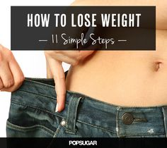Follow These 11 Steps and You'll Reach Your Goal Weight
