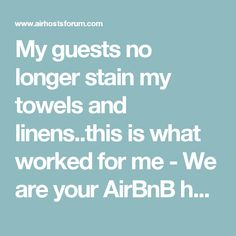 My guests no longer stain my towels and linens..this is what worked for me - We are your AirBnB hosts forum!