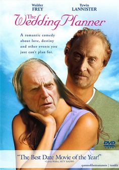 Walder Frey and Tywin Lannister star in 'The Wedding Planner'