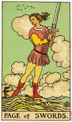 Rider-Waite Tarot - Page of Swords~Past  The abilities that lay dormant within you are being brought to the surface. The events of your past are leading you to activity, and the time to carve out your own path is at hand.