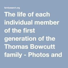 The life of each individual member of the first generation of the Thomas Bowcutt family - Photos and Stories — FamilySearch.org