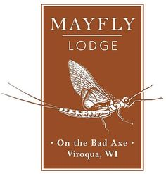 Mayfly Lodge LLC Fly Fish Wisconsin's Driftless Area