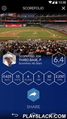 Scorefolio  Android App - playslack.com , Scorefolio is a social app for your entire baseball life! Players can track, share and compare stats and profiles, earn a Scorefolio Score and improve their overall game. Coaches and fans can follow their players and analyze performance. What is Scorefolio all about?Scorefolio is a mobile app that combines collection of sports data with social media, allowing athletes to track and share their performances with other athletes, fans, parents, coaches…
