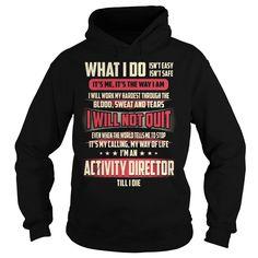 Activity Director Till I Die What I do T-Shirts, Hoodies. GET IT ==► https://www.sunfrog.com/Jobs/Activity-Director-Job-Title--What-I-do-Black-Hoodie.html?id=41382