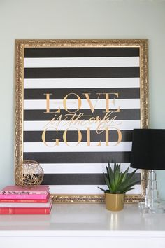 Love is the only gold - cute home decor