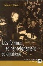 Les femmes et l'enseignement scientifique / Nicole Hulin ; avec la collaboration de Bénédicte Bilodeau; postface de Claudine Hermann