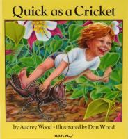A fun book for toddlers - Quick as a Cricket by Audrey Wood