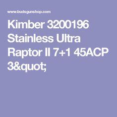 "Kimber 3200196 Stainless Ultra Raptor II 7+1 45ACP 3"""