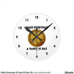 "Make Everyday A Tasty Pi Day (Pi On Baked Pie) Round Wallclocks #makeeveryday #atastypiday #pi #piday #pionbakedpie #pi #pie #geek #humor #math #mathematician #irrationalnumber #mathematicalconstant #funny #saying #wordsandunwords Here's a clock that any pi fan will enjoy featuring pi on a baked pie along with the mantra ""Make Everyday A Tasty Pi Day""."
