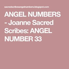 ANGEL NUMBERS - Joanne Sacred Scribes: ANGEL NUMBER 33
