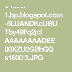 1.bp.blogspot.com -5LUANDKcUBU Tby49Fq2jcI AAAAAAAADEE 00XZU2GBhGQ s1600 3.JPG