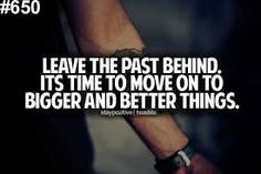 Image result for move to better things