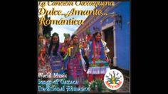 La Sandunga - La Canción Oaxaqueña