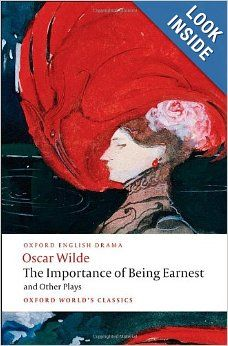 The Importance of Being Earnest and Other Plays by Oscar Wilde