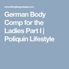 German Body Comp for the Ladies Part I | Poliquin Lifestyle