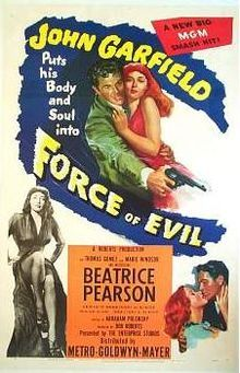 Force of Evil (1948). D: Abraham Polonsky. Selected in 1994.