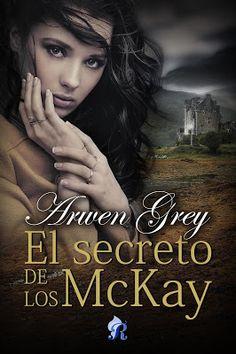 P R O M E S A S   D E   A M O R: Reseña - El secreto de los McKay, Arwen Grey