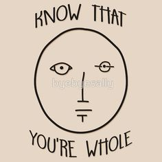 Know That You're Whole