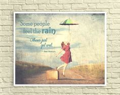 """Custom Wall Art, Typography, Art Print, Rain, Dance, Umbrella, Bob Marley Quote, """"Some people feel the rain, others just get wet. by ArtPrintChicBoutique on Etsy"""