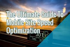 The Ultimate Guide To Mobile Site Speed Optimization