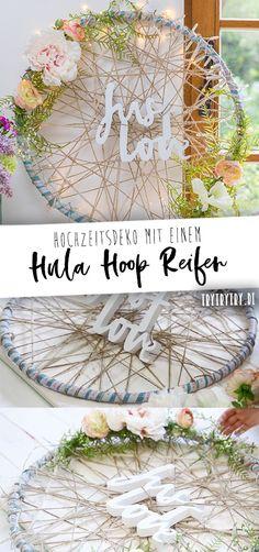 Hula Hoop Reifen Deko! 3 kreative DIY's für Hochzeiten, Geburtstage oder Gartenparty