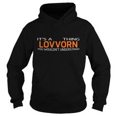 LOVVORN-the-awesome #name #tshirts #LOVVORN #gift #ideas #Popular #Everything #Videos #Shop #Animals #pets #Architecture #Art #Cars #motorcycles #Celebrities #DIY #crafts #Design #Education #Entertainment #Food #drink #Gardening #Geek #Hair #beauty #Health #fitness #History #Holidays #events #Home decor #Humor #Illustrations #posters #Kids #parenting #Men #Outdoors #Photography #Products #Quotes #Science #nature #Sports #Tattoos #Technology #Travel #Weddings #Women