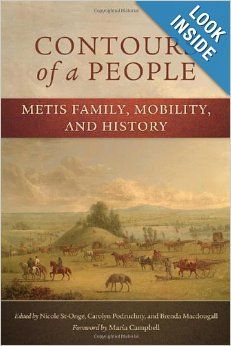 Contours of a People: Metis Family, Mobility, and History (New Directions in Native American Studies series): Nichole St-Onge, Carolyn Podru...