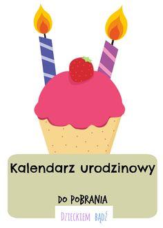 Kalendarz urodzinowy dla dzieci do pobrania. Diy And Crafts, Crafts For Kids, Arts And Crafts, Tumblr Wallpaper, Kids Education, Montessori, Kindergarten, Teaching, How To Plan