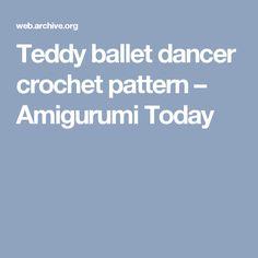 Teddy ballet dancer crochet pattern – Amigurumi Today