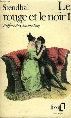 Le Rouge et le Noir - Stendhal. Un de mes auteur préférés. Chef d'œuvre.
