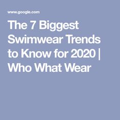 The 7 Biggest Swim Trends to Know About for 2020 Look Younger, Who What Wear, Swimming, Weight Loss, Skin Care, Trends, Workout, Big, Swimwear