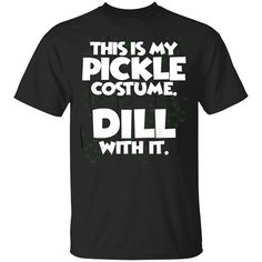 Pickle Halloween Costume Shirt Easy Funny T-Shirt Black Men-Women-Youth Easy Costumes, Halloween Costumes, Pickle Costume, Scary Faces, Black Costume, Costume Shirts, Cool Sunglasses, Pickles, Black Men