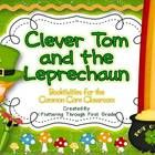 "Activities in this packet are intended to extend the book ""Clever Tom and the Leprechaun"" by Laura Shute    *Download the free preview to see everyth..."