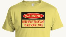 Funny social awkward t-shirt, Aspergers Syndrome, Autism Spectrum, Social Cues Warning, Great Gift