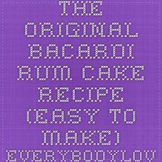 The Original Bacardi Rum Cake Recipe (Easy to Make) - EverybodyLovesItalian.com