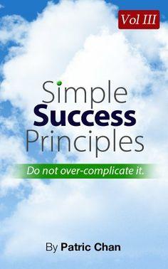 FREE thru Dec.  7th--->Simple Success Principles Vol 3 by Patric Chan, http://www.amazon.com/dp/B00BY841S4/ref=cm_sw_r_pi_dp_BHIOsb0R2MS0Y