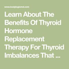 Learn About The Benefits Of Thyroid Hormone Replacement Therapy For Thyroid Imbalances That Can Affect Weight Gain/Loss And Energy Levels. Restore Your Thyroid Functions By Booking An Appointment Today With One Of Our Expert BHRT Physicians! Types Of Thyroid, Thyroid Test, Thyroid Hormone, Thyroid Disease, Thyroid Health, Bioidentical Hormone Therapy, Bioidentical Hormones, Overactive Thyroid, Thyroid Imbalance