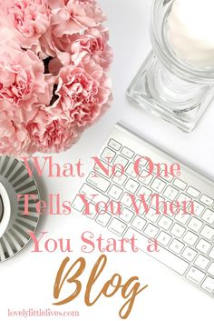 What no one tells you when you start a blog
