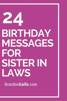 24 Birthday Messages For Sister In Laws Message