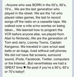 Were you born in the 50s 60s or 70s? I was born in 1963. I would swing on the swings at school over concrete. I drank from my hose. I played outside until dark. I drank sugary pop and chewed Bazooka gum while sucking down a Pixie stick. AND I have lived to tell about it.  :)