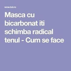 Masca cu bicarbonat iti schimba radical tenul - Cum se face Loving Your Body, Facial Masks, Alter, Good To Know, Skin Care Tips, Body Care, Health Tips, Beauty Hacks, Health Fitness