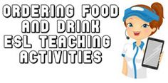 Ordering Food and Drink ESL EFL Teaching Resources - These imaginative ESL teaching activities help students learn how to order food and drink in a restaurant. Students also get the opportunity to practice various role-plays in situations where they dine out. The resources also provide students with a variety of useful dining expressions and questions that people use when they are at a restaurant.