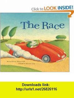 The Race Caroline Repchuk, Alison Jay, Aesop , ISBN-10: 0811835006  ,  , ASIN: B0006I5HZE , tutorials , pdf , ebook , torrent , downloads , rapidshare , filesonic , hotfile , megaupload , fileserve