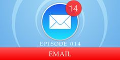 Episode 014: Email Forms Of Communication, All Episodes, Annoyed, Purpose