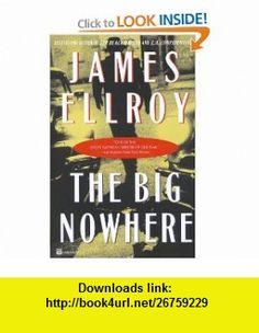 The Big Nowhere (9780446674379) James Ellroy , ISBN-10: 0446674370  , ISBN-13: 978-0446674379 ,  , tutorials , pdf , ebook , torrent , downloads , rapidshare , filesonic , hotfile , megaupload , fileserve